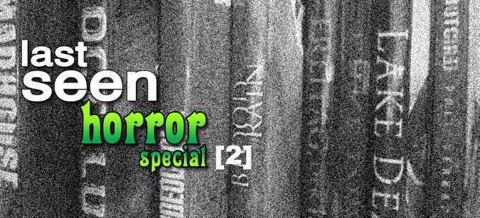 Last Seen Horror Special 2